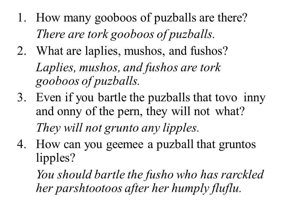 1.How many gooboos of puzballs are there. There are tork gooboos of puzballs.