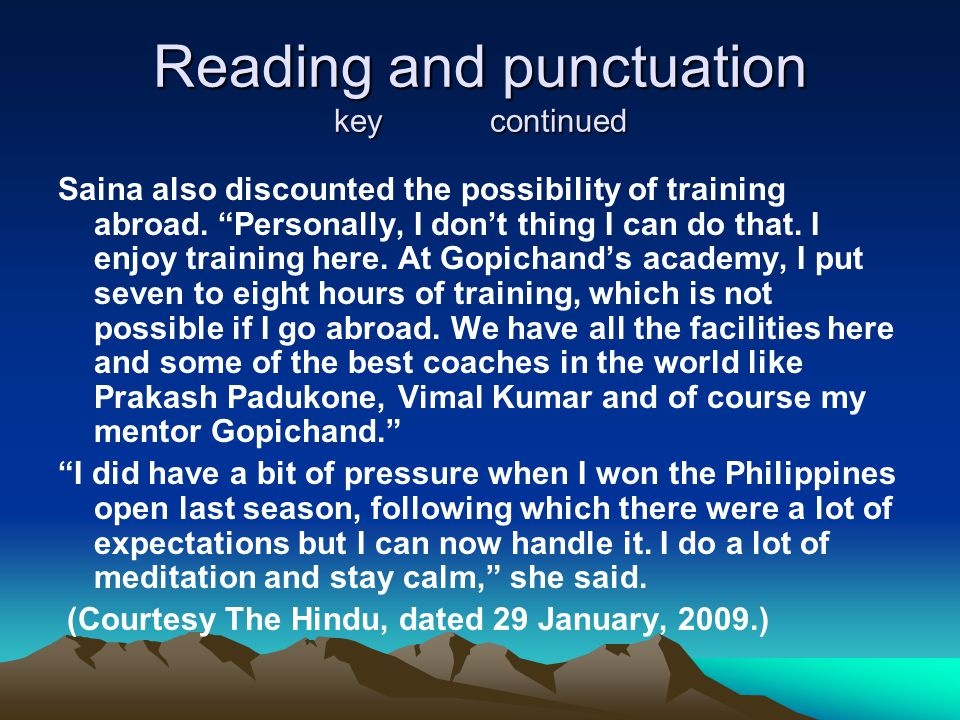 Reading and punctuation key continued Saina also discounted the possibility of training abroad.