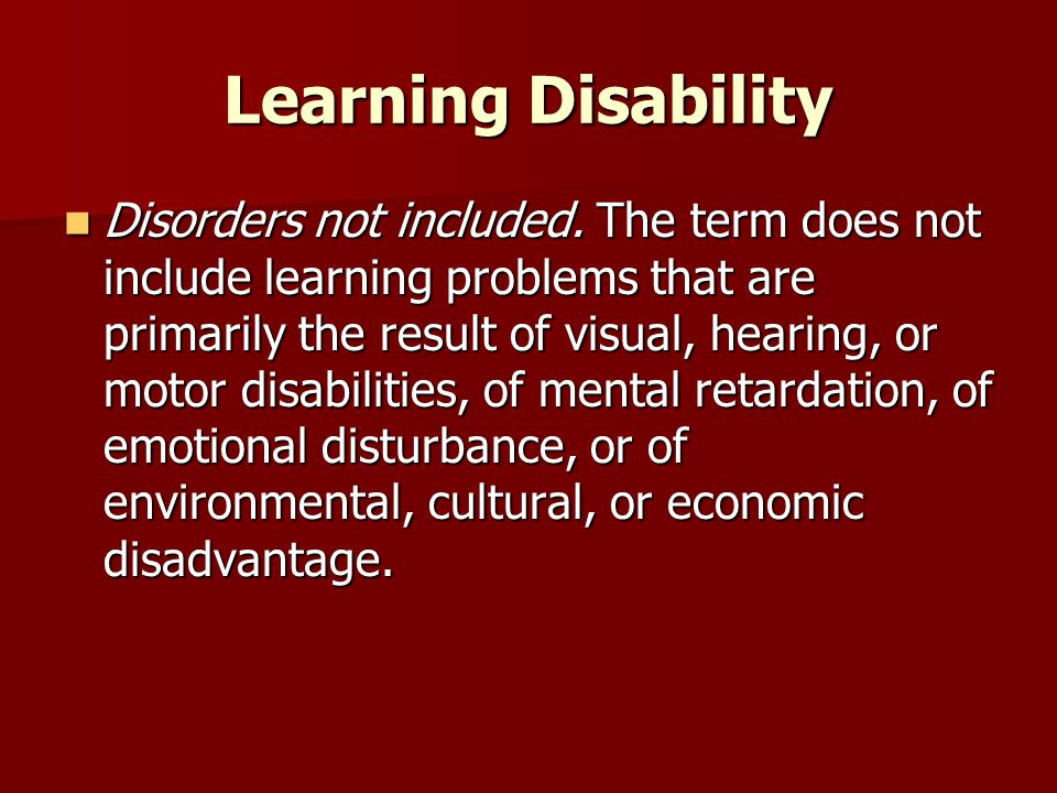 Learning Disability Disorders not included.