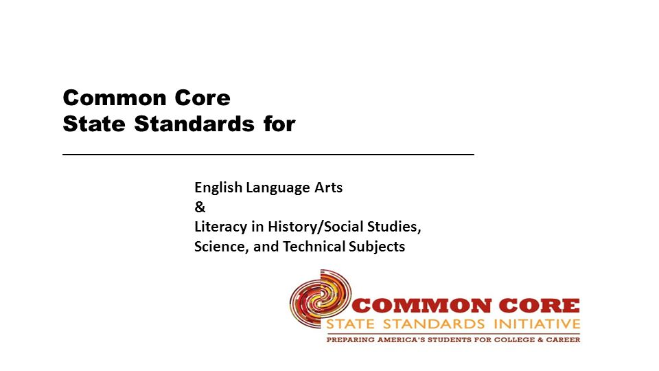 Common Core State Standards for __________________________________________________ English Language Arts & Literacy in History/Social Studies, Science