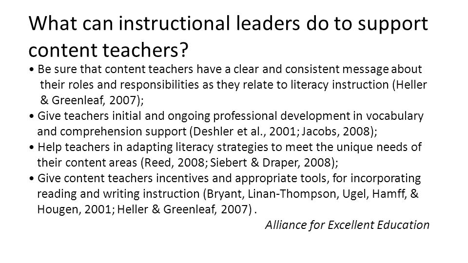 What can instructional leaders do to support content teachers? Be sure that content teachers have a clear and consistent message about their roles and