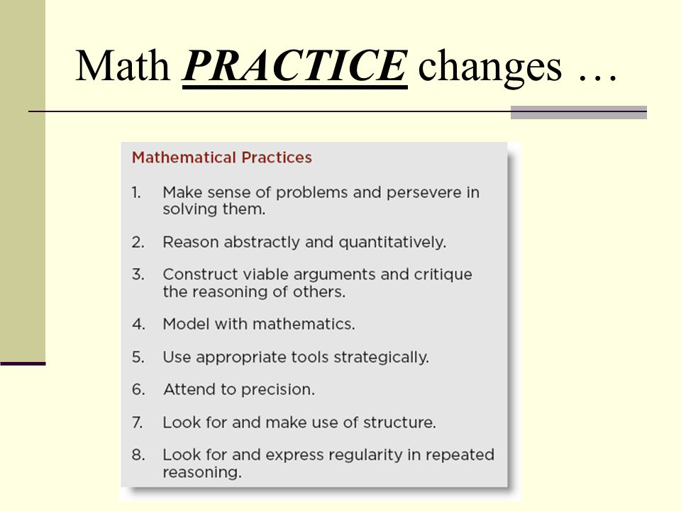 Math PRACTICE changes …
