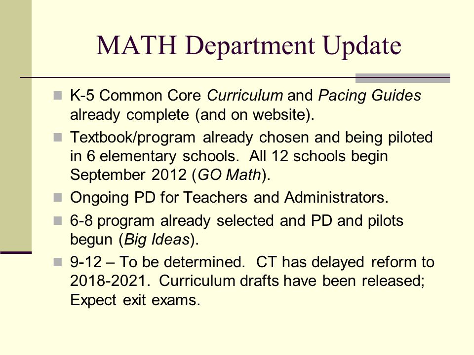 MATH Department Update K-5 Common Core Curriculum and Pacing Guides already complete (and on website).