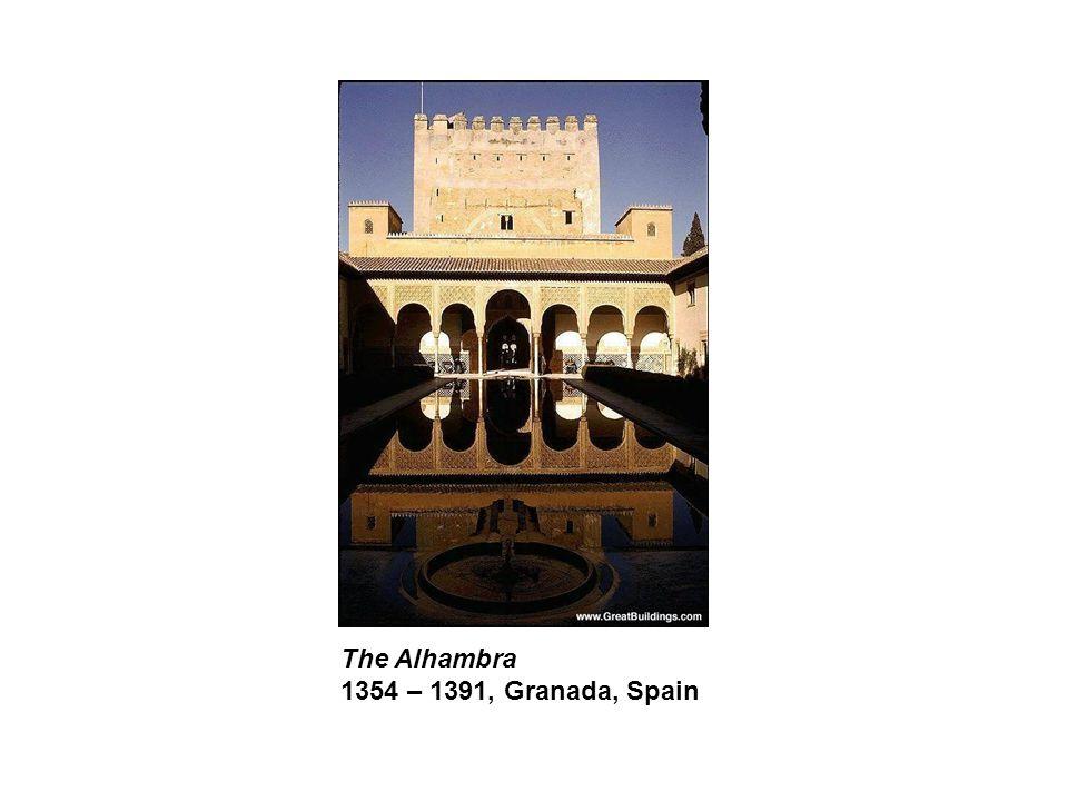The Alhambra 1354 – 1391, Granada, Spain