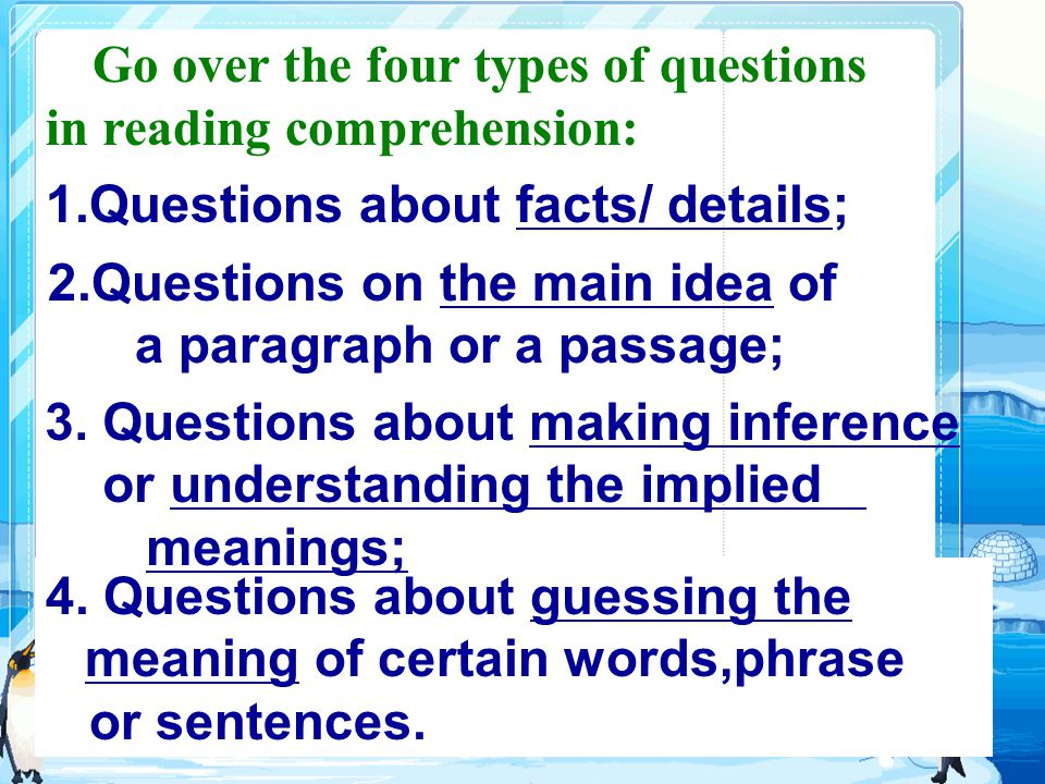 Go over the four types of questions in reading comprehension: 4.