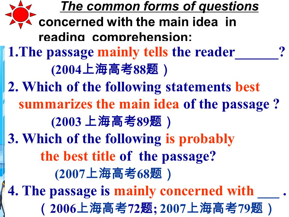 Supporting sentences(details) Paragraph ideas Passage idea Main idea How to get the main idea .