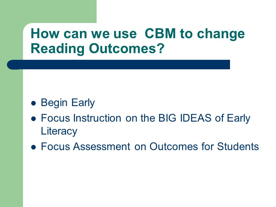 How can we use CBM to change Reading Outcomes.