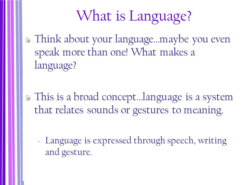 There are four distinct elements to language -Phonology refers to the sounds of a language ‐ Semantics is the study of words and their meaning ‐ Grammar refers to the rules used to describe the structure of a language ‐ Which involves syntax or rules that specify how words are combined to form sentences ‐ Pragmatics is the study of how people use language to communicate effectively