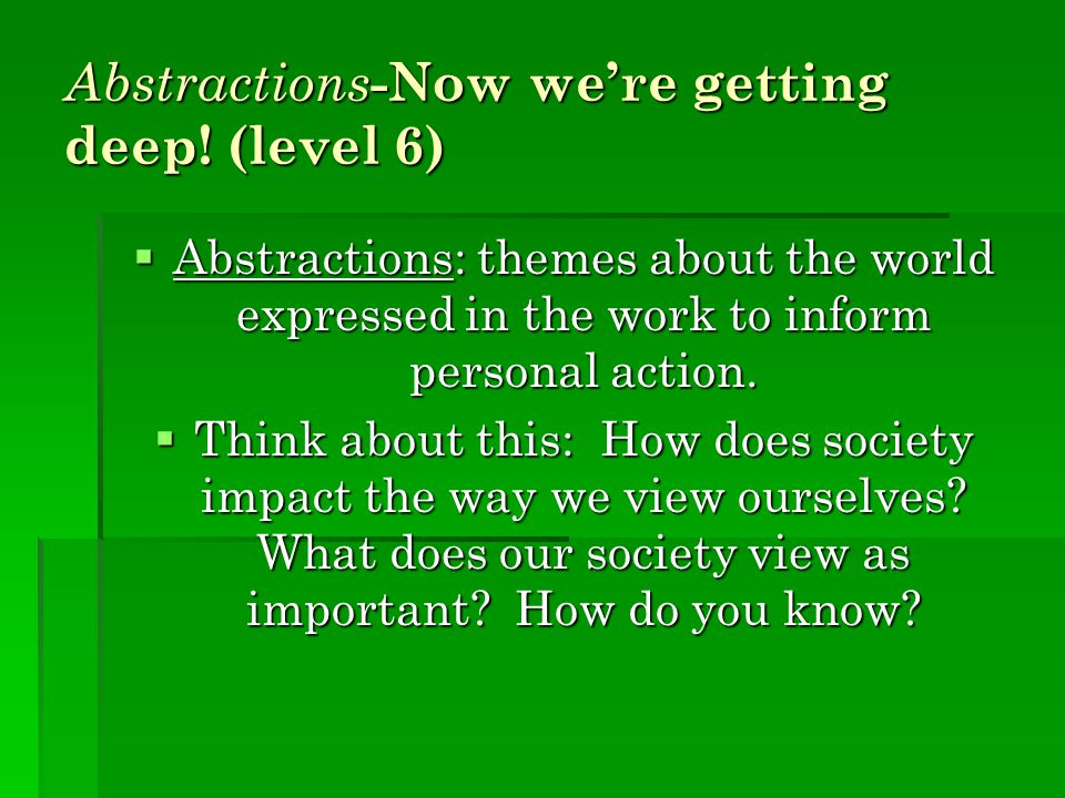 Abstractions-Now we're getting deep.