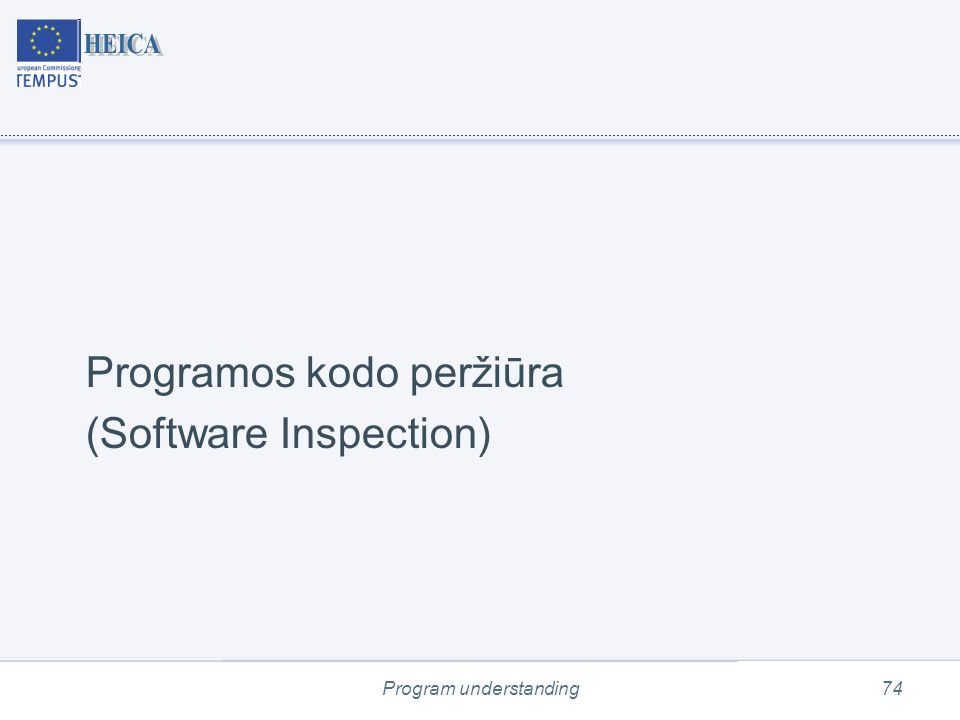 Programos kodo peržiūra (Software Inspection) Program understanding74