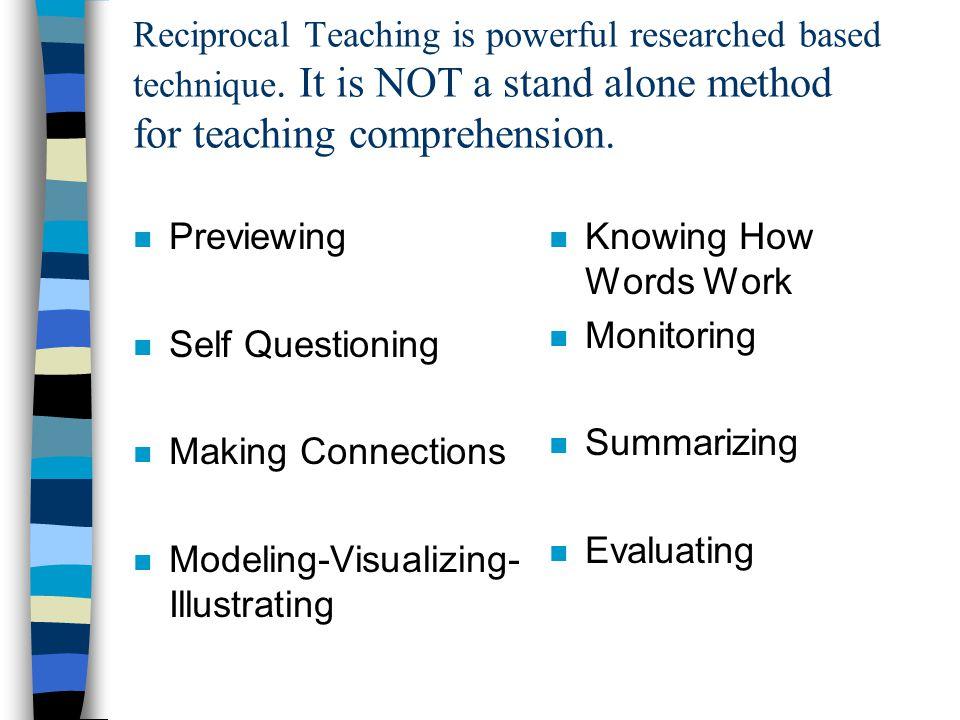 The Five Reciprocal Teaching Strategies n Predicting n Questioning n Clarifying n Modeling-Visualizing- Illustrating n Summarizing