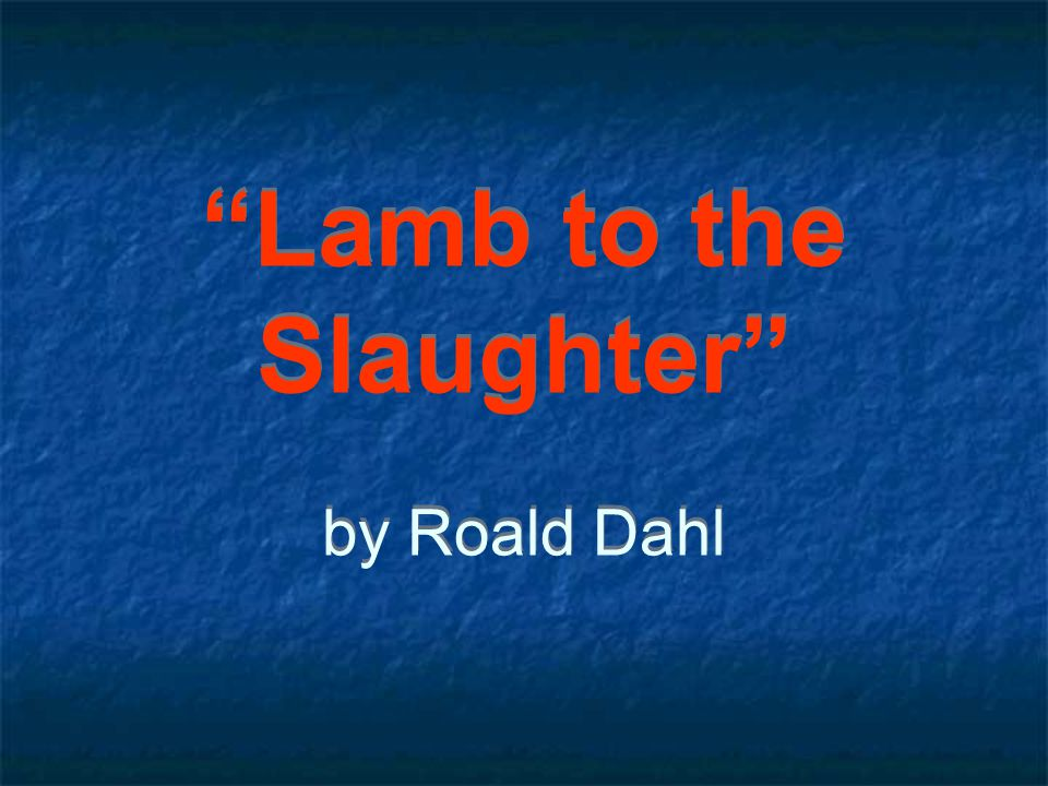 Lamb to the Slaughter anxiety Vocabulary