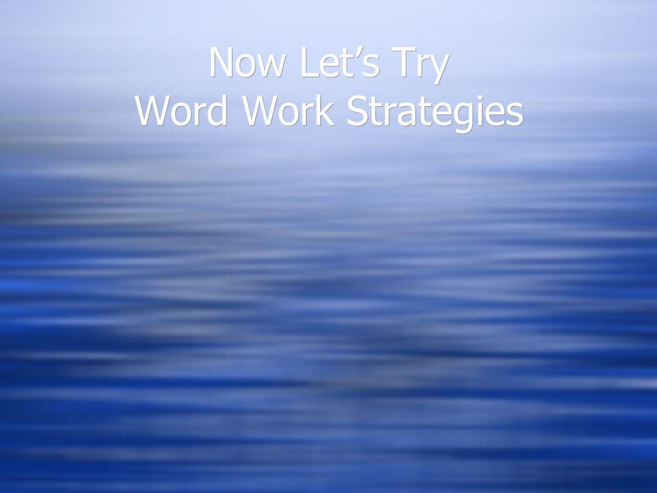 Now Let's Try Word Work Strategies