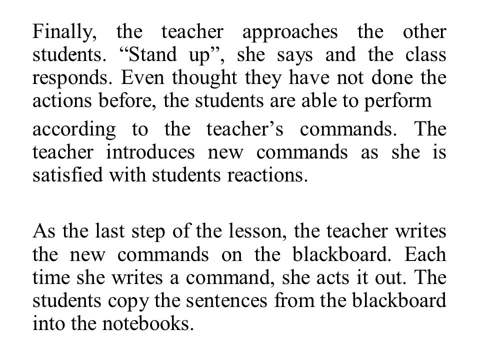 Finally, the teacher approaches the other students.