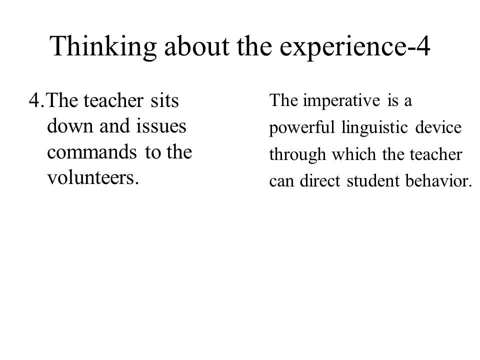 Thinking about the experience-4 4.The teacher sits down and issues commands to the volunteers.