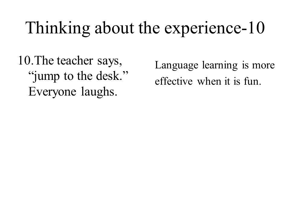 Thinking about the experience-10 10.The teacher says, jump to the desk. Everyone laughs.