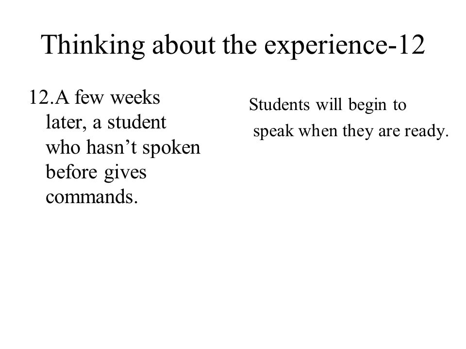 Thinking about the experience-12 12.A few weeks later, a student who hasn't spoken before gives commands.