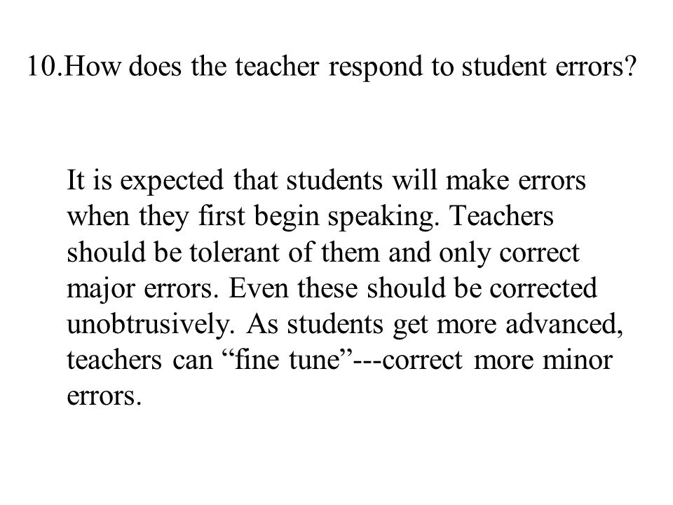 10.How does the teacher respond to student errors.