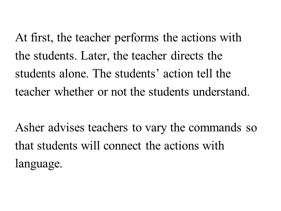 At first, the teacher performs the actions with the students.
