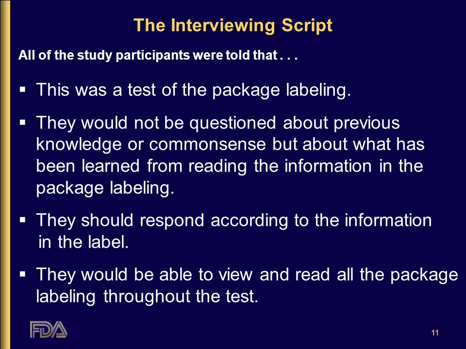 11 The Interviewing Script All of the study participants were told that...