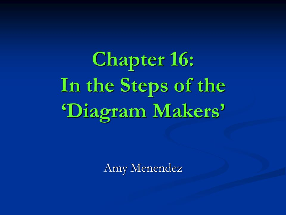 Chapter 16: In the Steps of the 'Diagram Makers' Amy Menendez