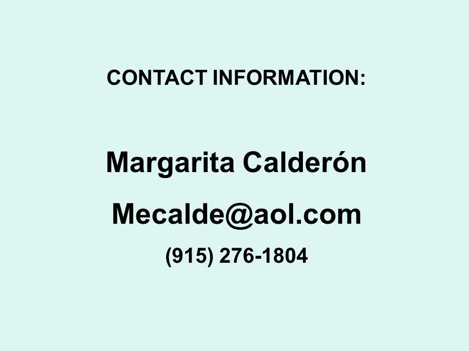 CONTACT INFORMATION: Margarita Calderón Mecalde@aol.com (915) 276-1804