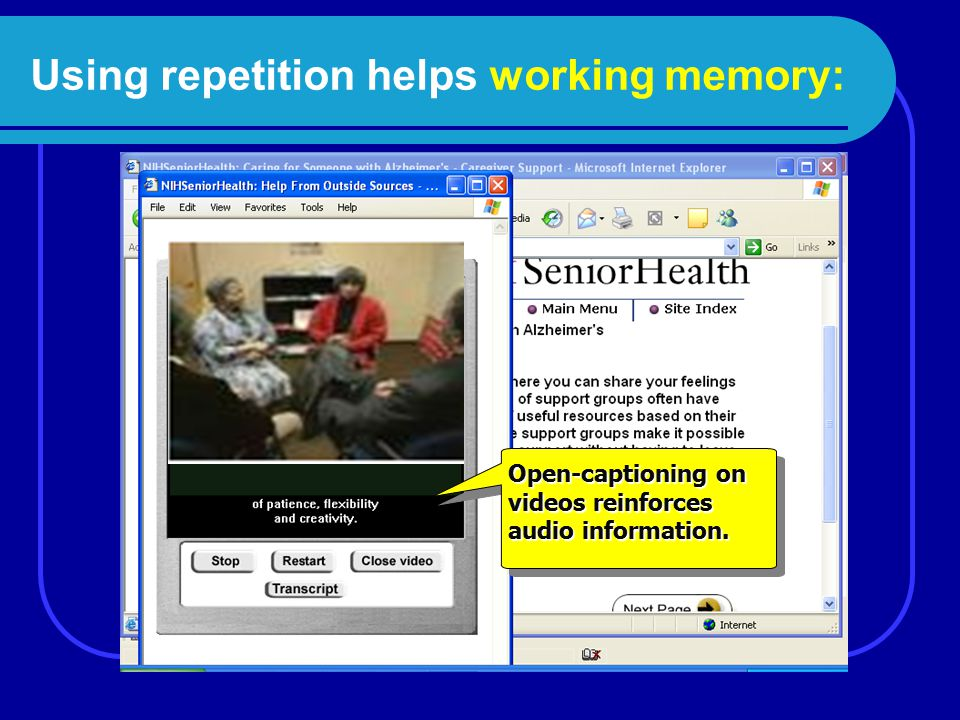 Using repetition helps working memory: Open-captioning on videos reinforces audio information.