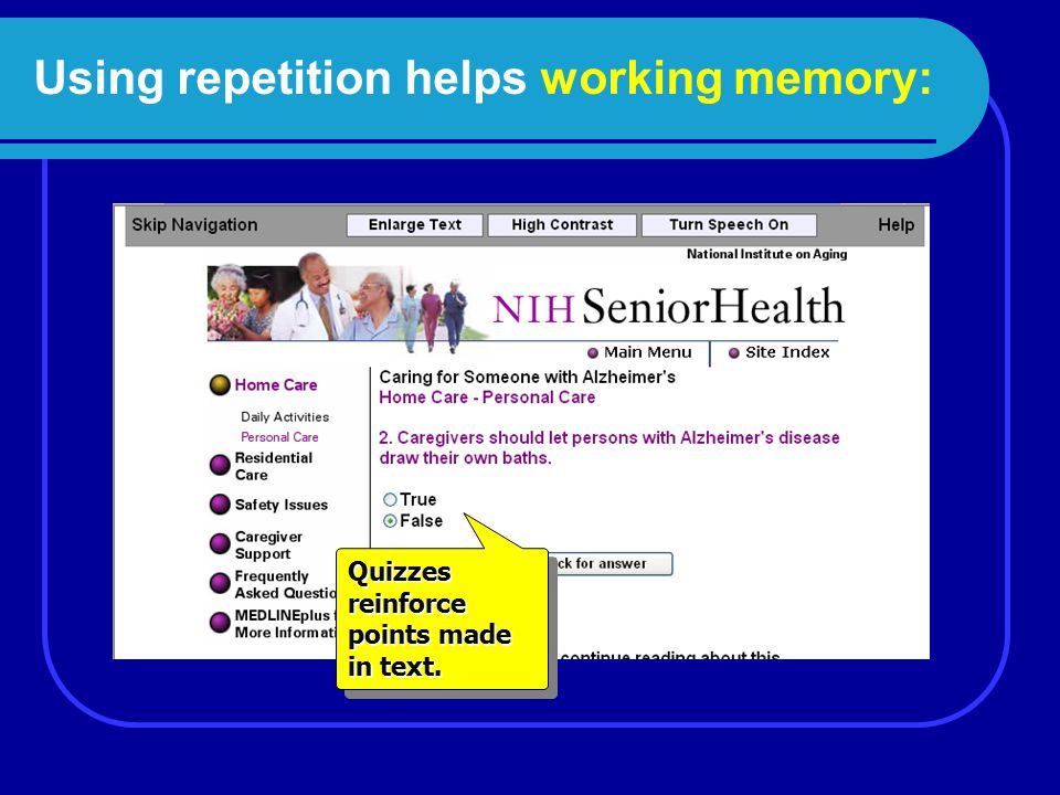 Using repetition helps working memory: Quizzes reinforce points made in text.