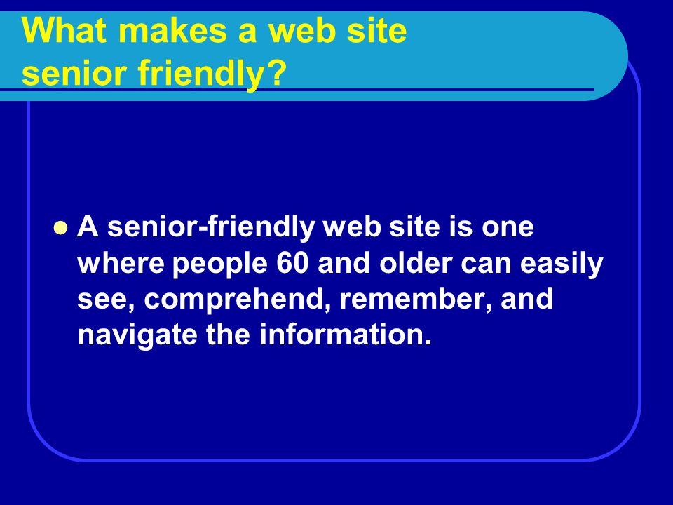 What makes a web site senior friendly.