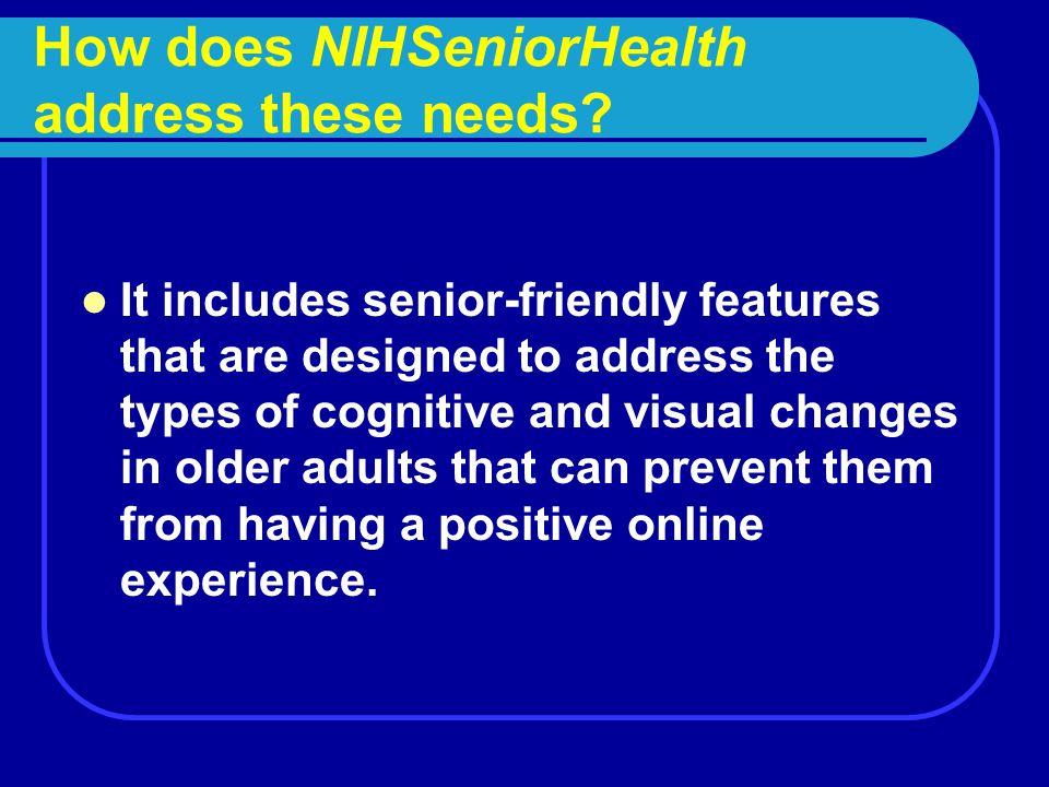 How does NIHSeniorHealth address these needs.