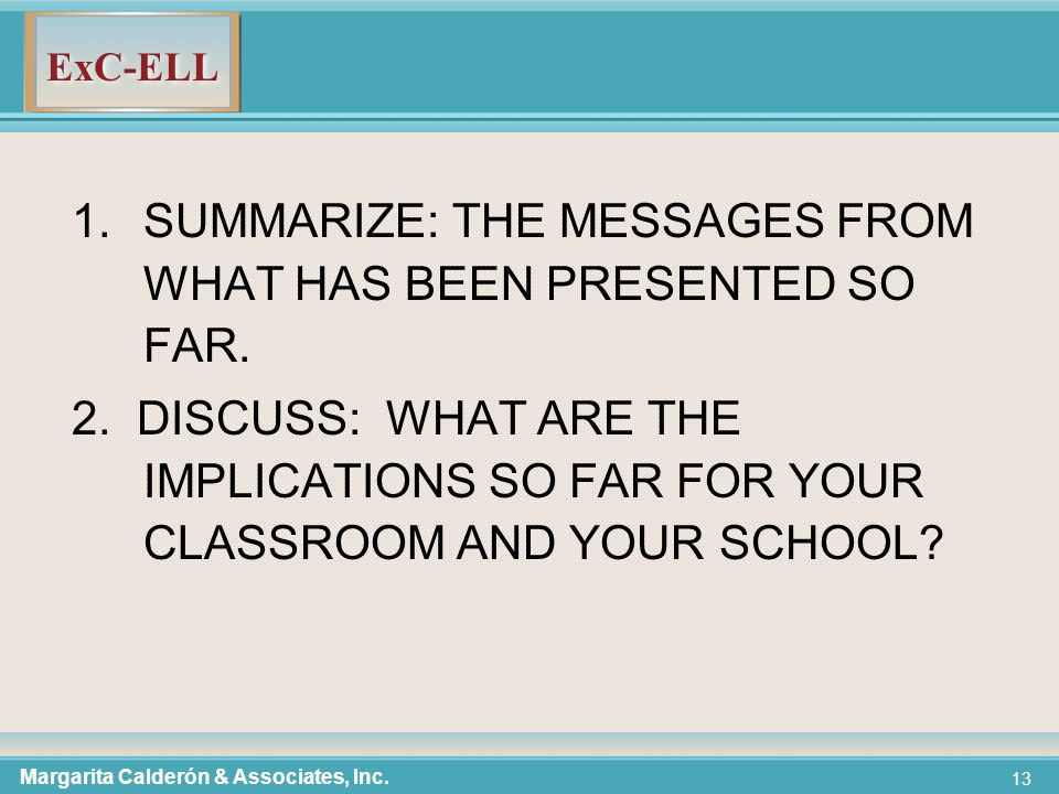 ExC-ELL 13 1.SUMMARIZE: THE MESSAGES FROM WHAT HAS BEEN PRESENTED SO FAR.