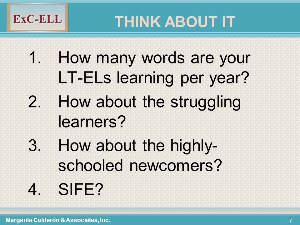 ExC-ELL 7 THINK ABOUT IT 1.How many words are your LT-ELs learning per year.
