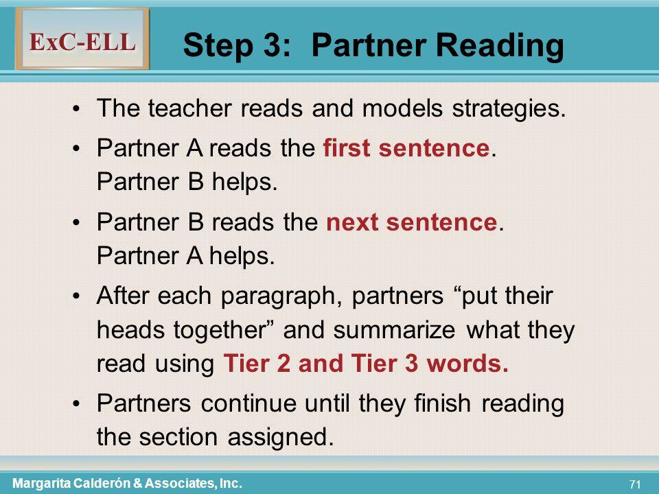 ExC-ELL 71 Margarita Calderón & Associates, Inc. The teacher reads and models strategies.