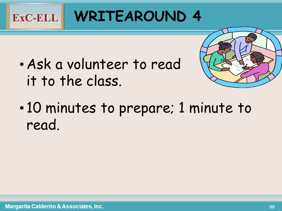 ExC-ELL 99 WRITEAROUND 4 Ask a volunteer to read it to the class.