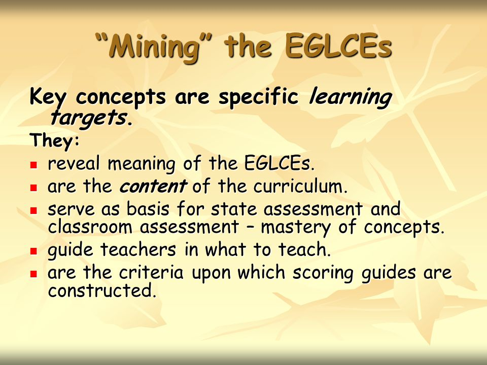 Mining the EGLCEs Key concepts are specific learning targets.