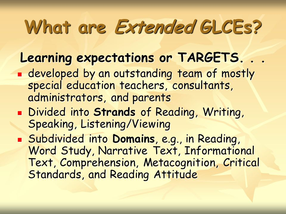 What are Extended GLCEs. Learning expectations or TARGETS...