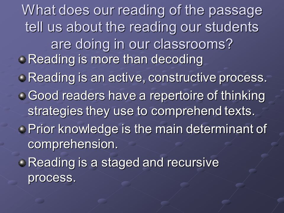 What does our reading of the passage tell us about the reading our students are doing in our classrooms.