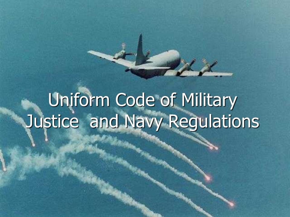 UCMJ History and Background: History and Background: –Began with Phoenicians who had very strict laws pertaining to military personnel.