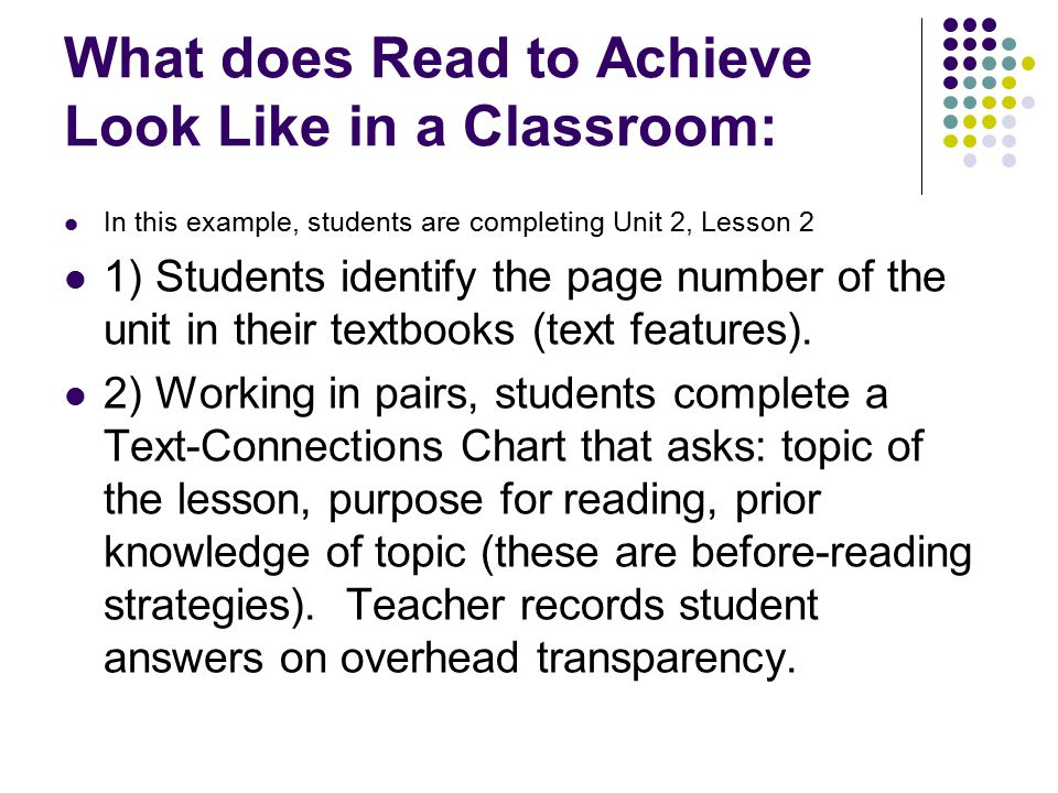 What does Read to Achieve Look Like in a Classroom: In this example, students are completing Unit 2, Lesson 2 1) Students identify the page number of