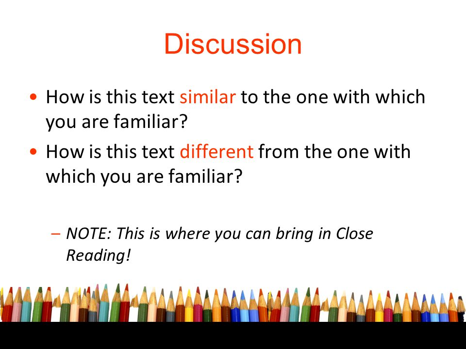Discussion How is this text similar to the one with which you are familiar? How is this text different from the one with which you are familiar? –NOTE