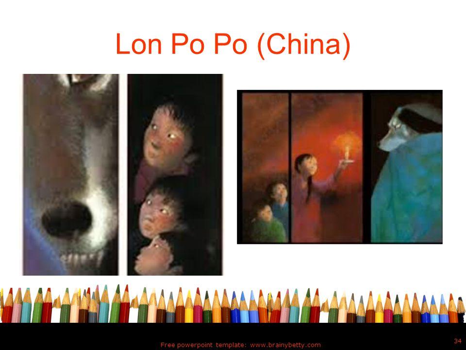 Lon Po Po (China) Free powerpoint template: www.brainybetty.com 34