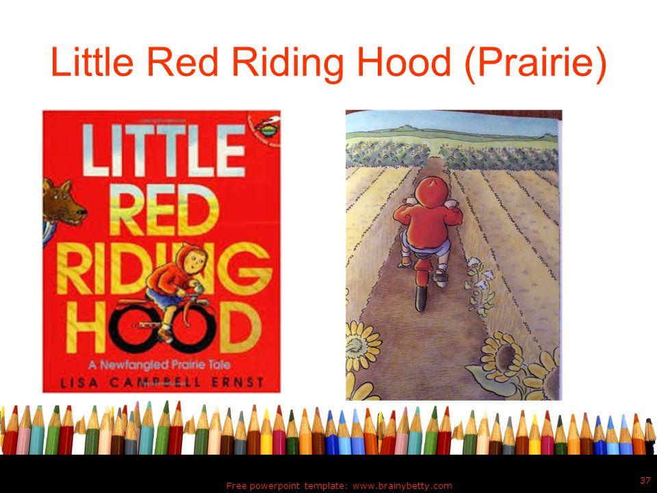 Little Red Riding Hood (Prairie) Free powerpoint template: www.brainybetty.com 37