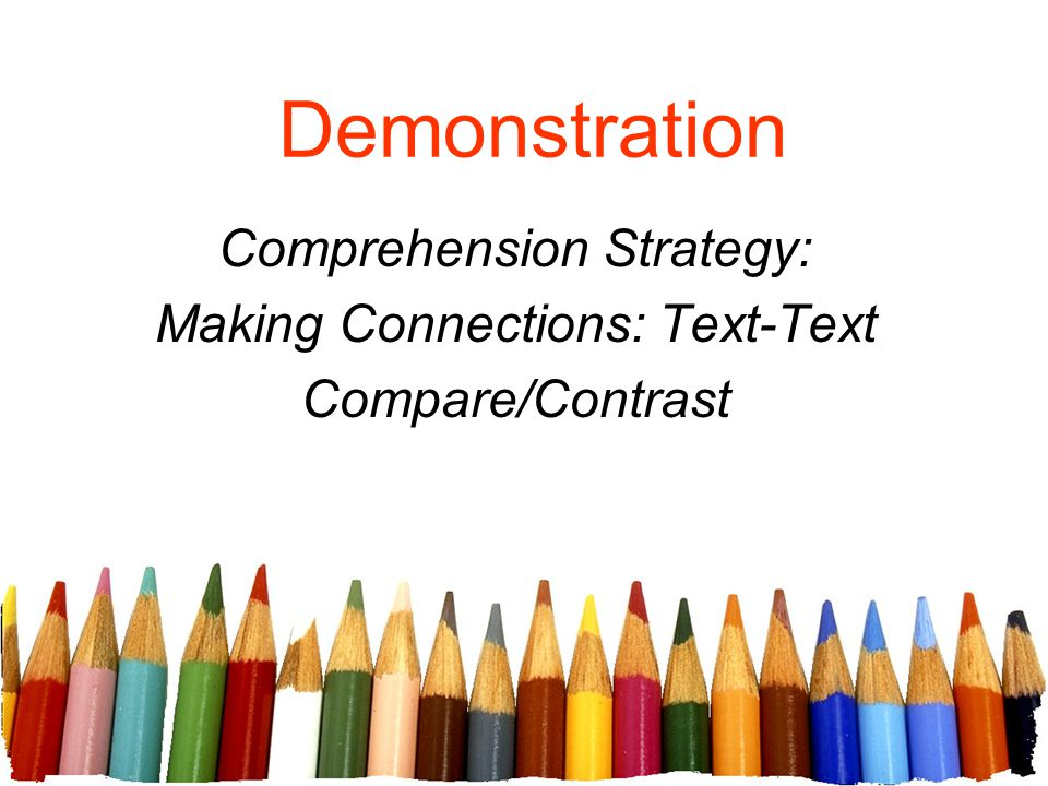 Demonstration Comprehension Strategy: Making Connections: Text-Text Compare/Contrast