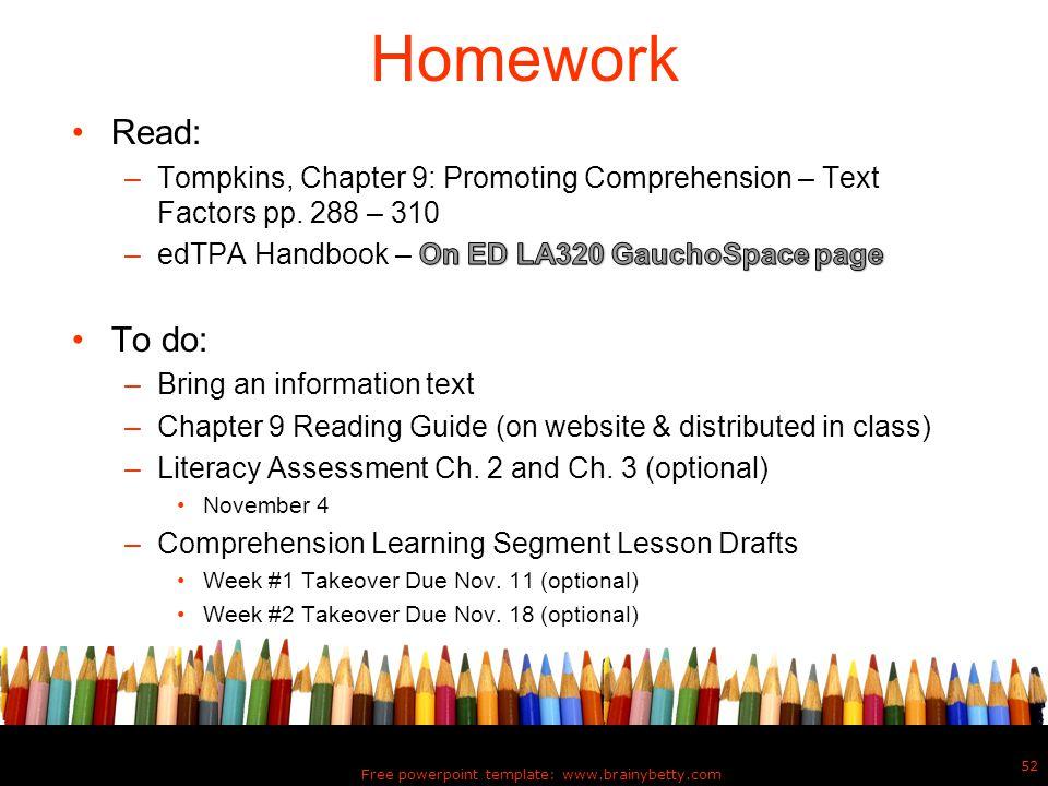 Free powerpoint template: www.brainybetty.com 52 Homework