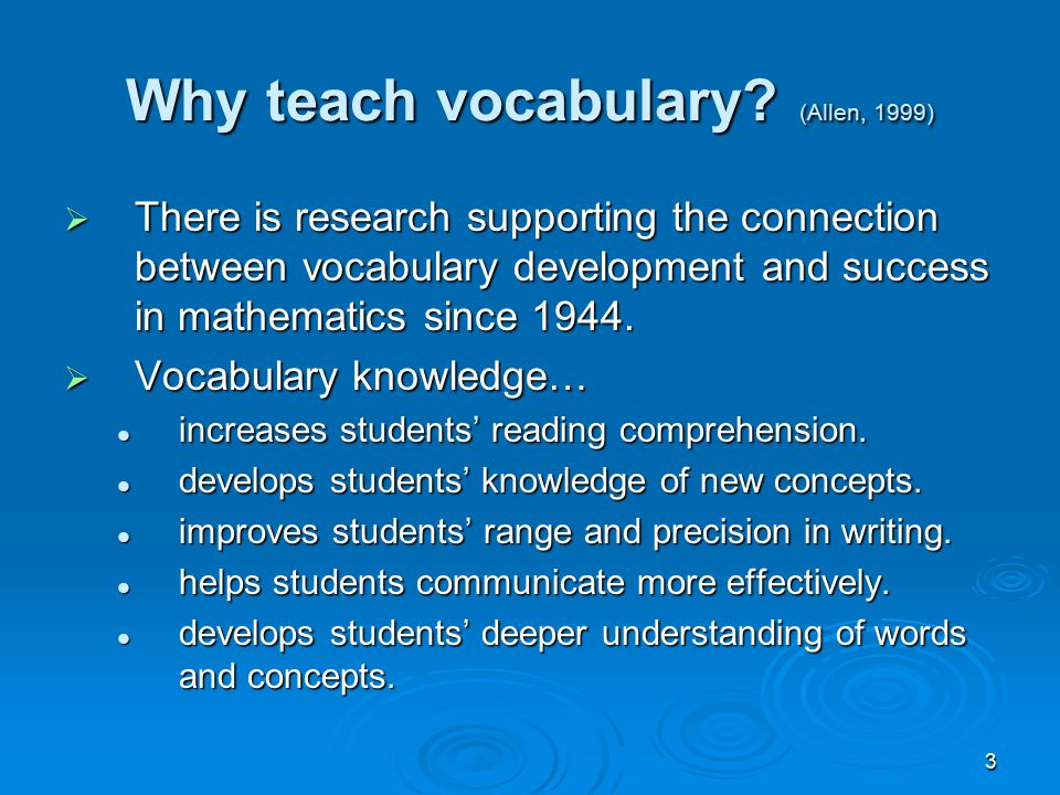 4 Research on Vocabulary Says  Vocabulary knowledge plays a key role in comprehension of text.