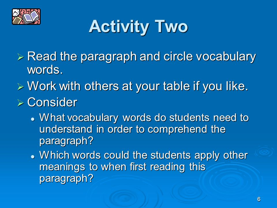 6 Activity Two  Read the paragraph and circle vocabulary words.  Work with others at your table if you like.  Consider What vocabulary words do stu