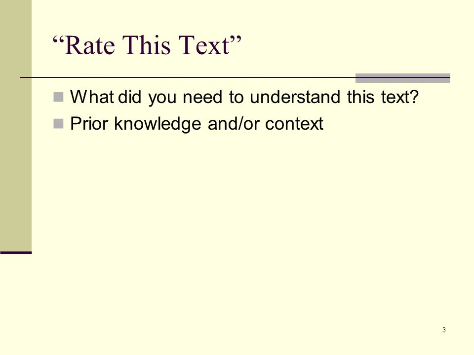 3 Rate This Text What did you need to understand this text Prior knowledge and/or context