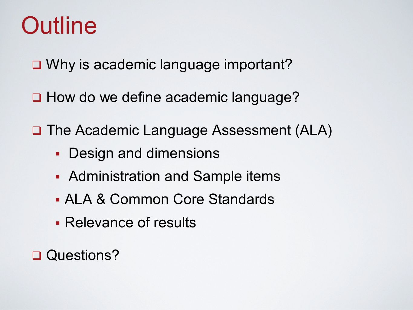 Outline  Why is academic language important.  How do we define academic language.