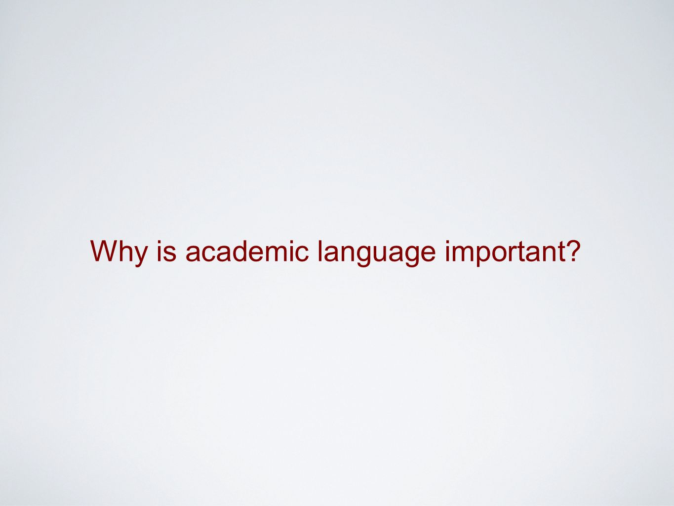 Why is academic language important