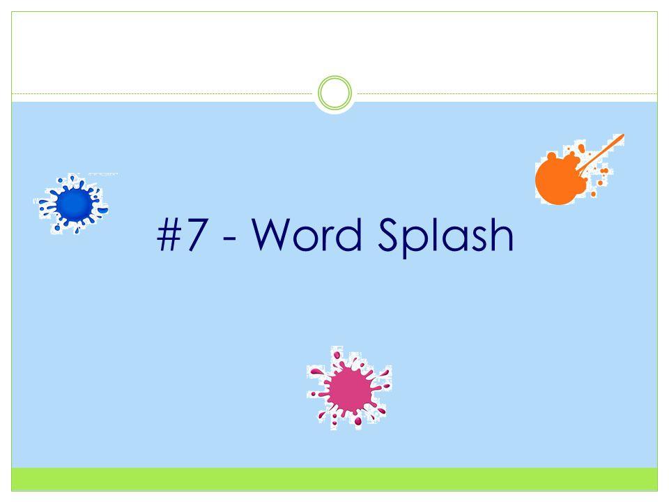 #7 - Word Splash